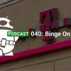 Binge En esta! - Podcast 040