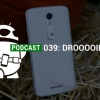 DROOOOIIIIID - Podcast # 039