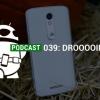DROOOOIIIIID - Podcast # 039