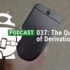 Podcast 037: HTC uno A9 y la Cuestión de Derivación